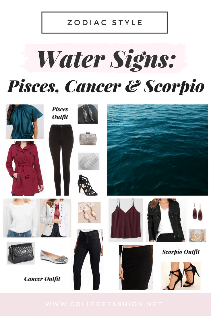 Zodiac Style: Water Signs - Pisces, Cancer & Scorpio [Updated 2018