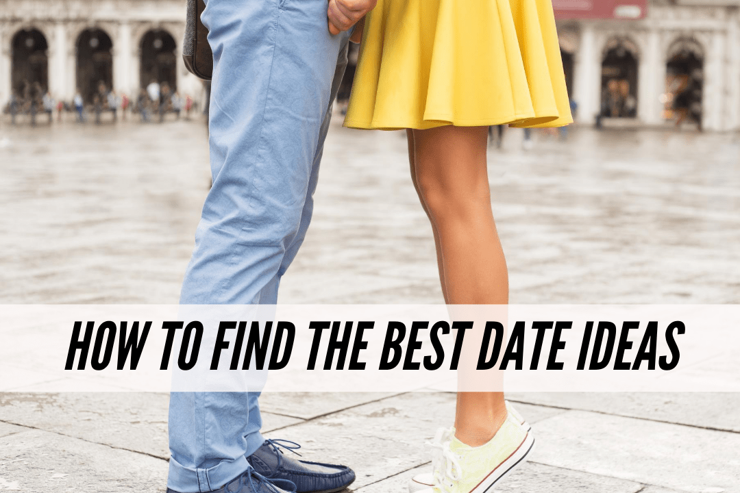 How to find the best date ideas
