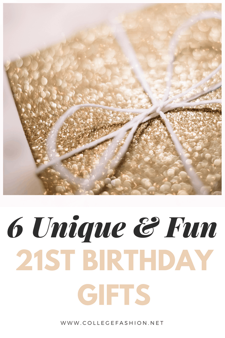 6 Unique And Thoughtful 21st Birthday Gifts