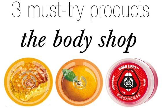 3 must try products from the body shop