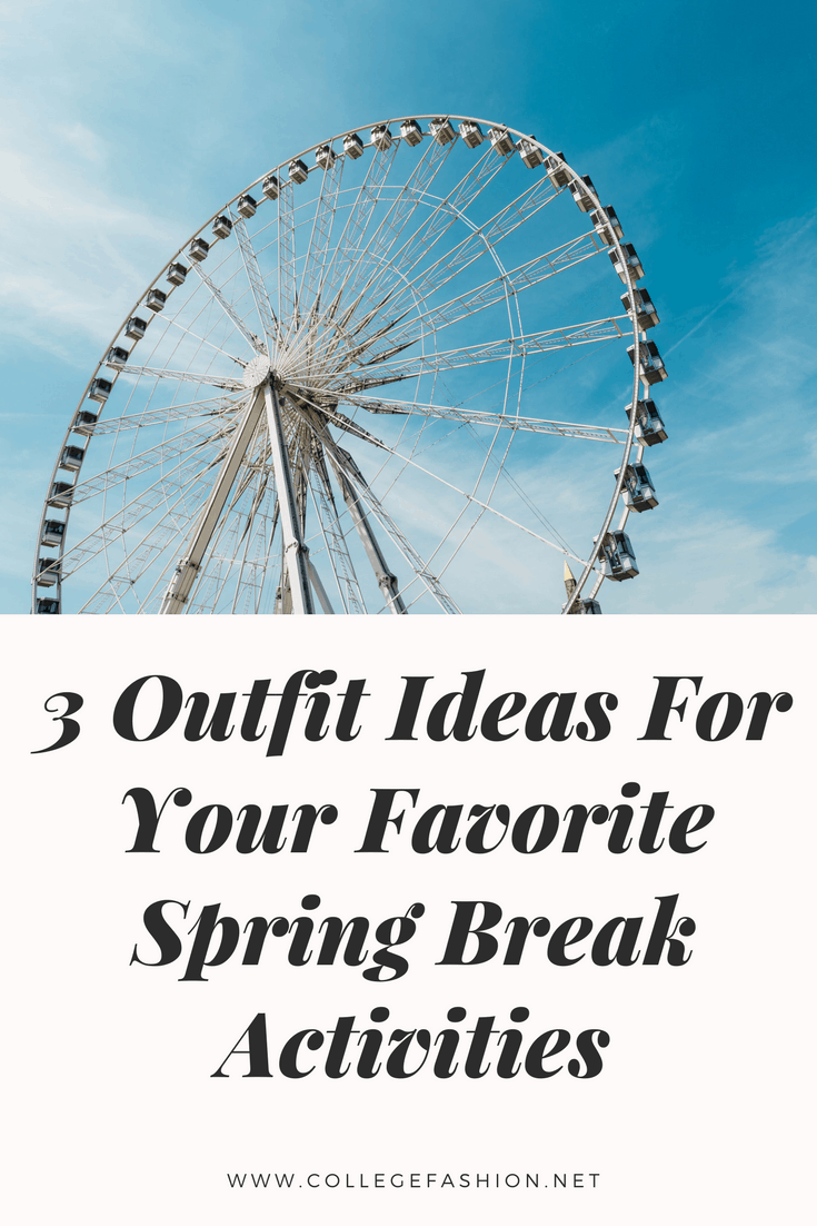 3 outfit ideas for you favorite spring break activities cover