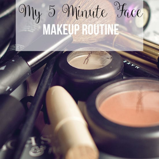My 5 minute face makeup routine