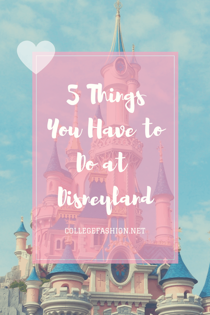 5 Things You Have to Do at Disneyland