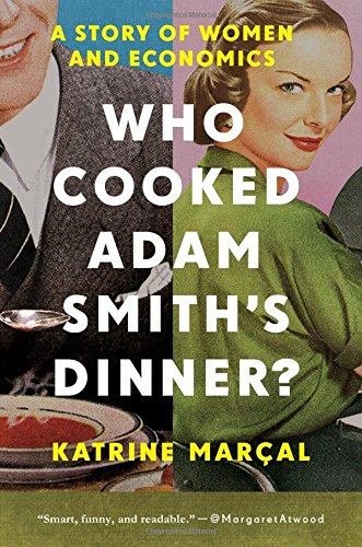 Best books for college students - economics majors: Who Cooked Adam Smith's Dinner