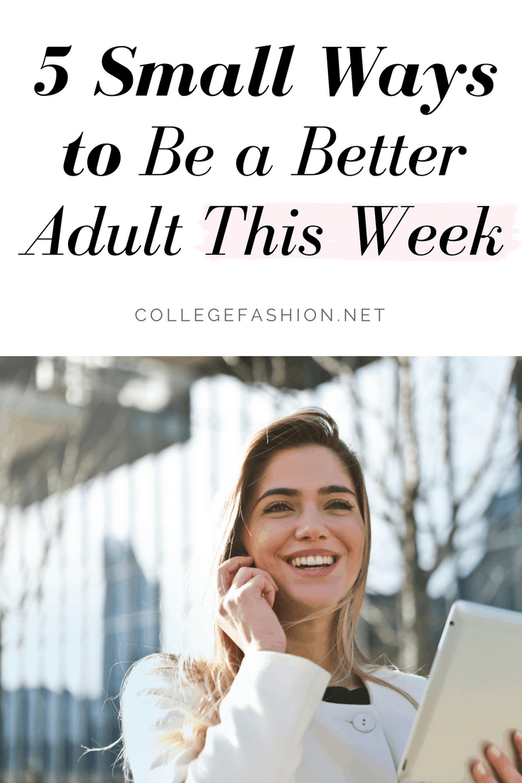 Adulting tips: 5 small ways to be a better adult this week