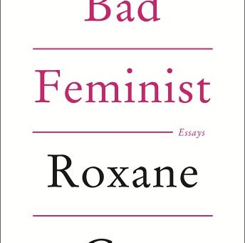 Roxane Gay Bad Feminist