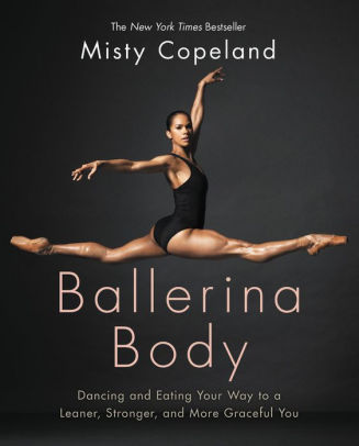 The cover of Ballerina Body by Misty Copeland