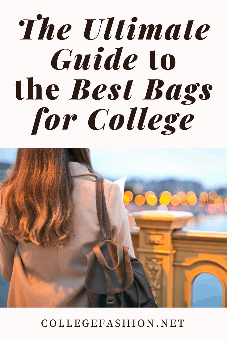 The ultimate guide to the best bags for college - cute college bags for girls