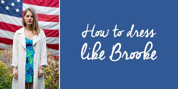how to dress like brooke