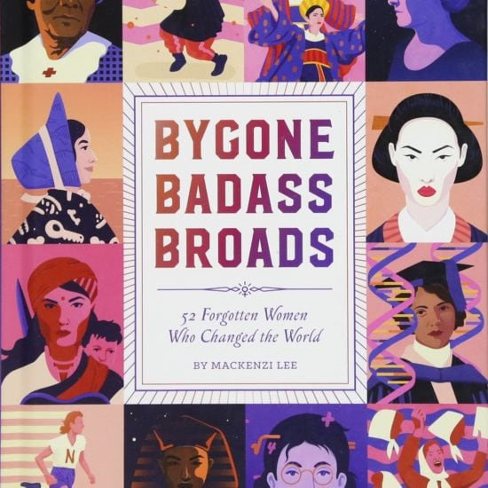 Bygone badass broads by Mackenzi Lee - Best books for women 2018