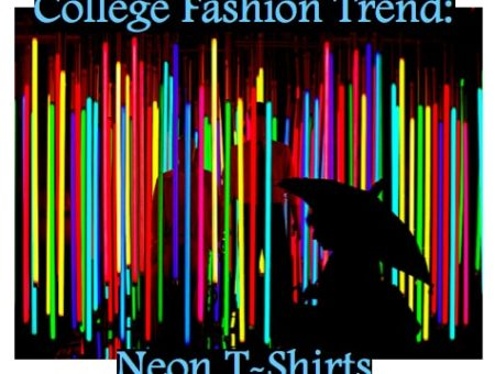 College Fashion Trend: Neon T-Shirts