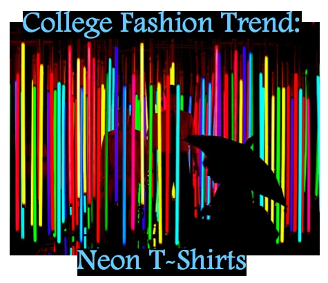College Fashion Trend: Neon T-Shirts