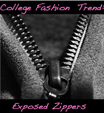 College Fashion Trend: Exposed Zippers