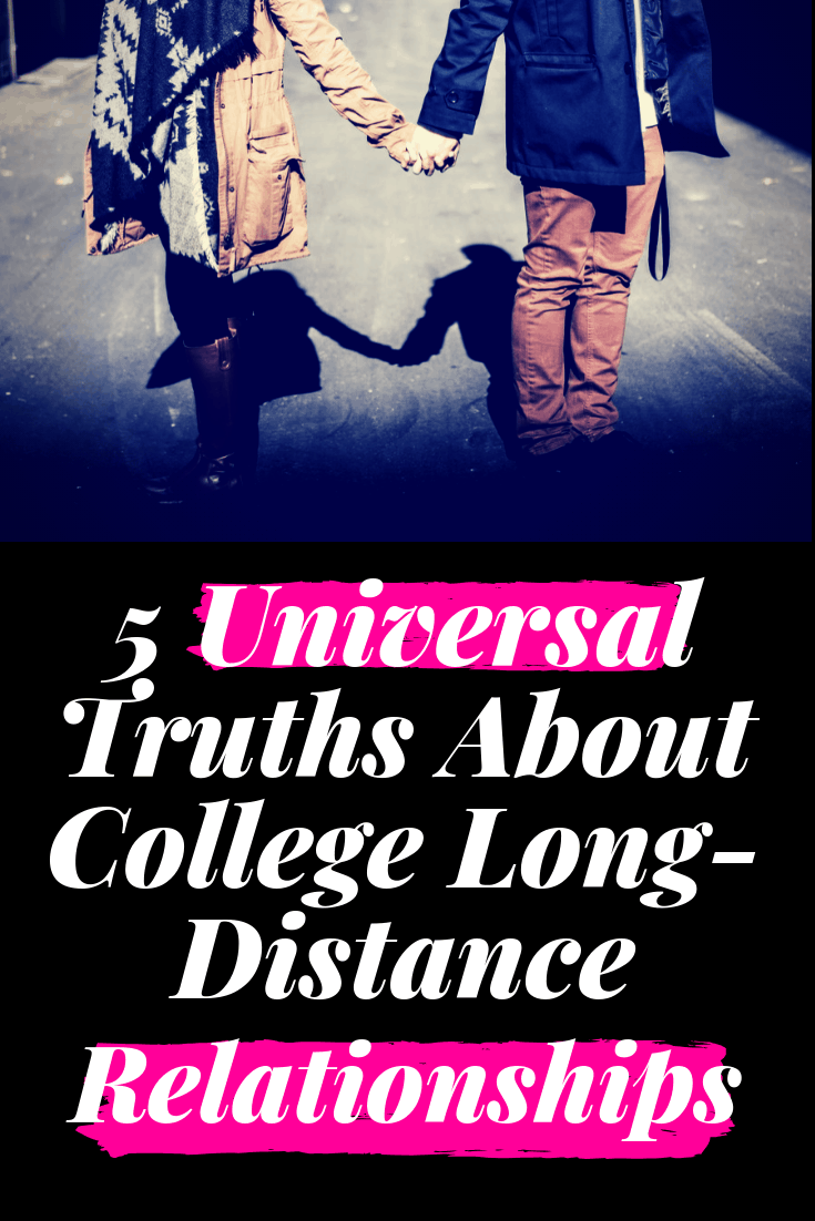 5 universal truths about college long distance relationships