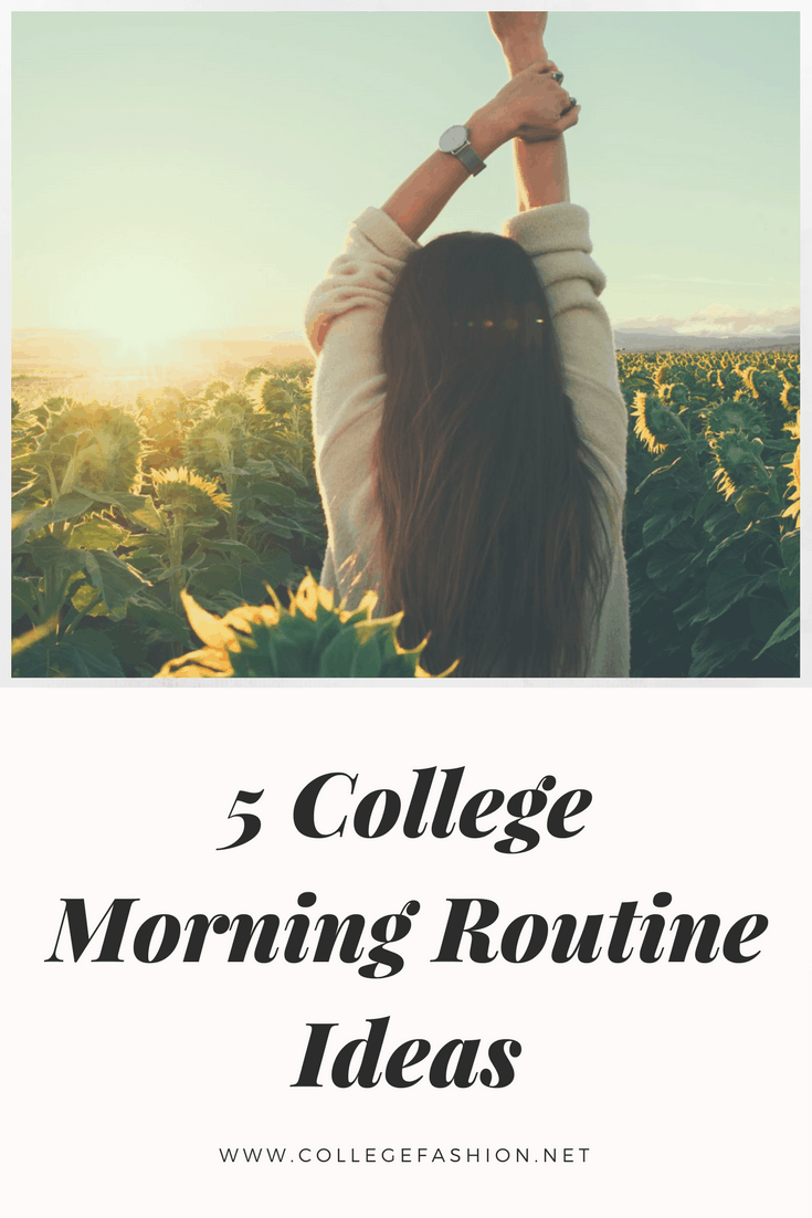 5 college morning routine ideas: Things you should do every day to start your morning off right