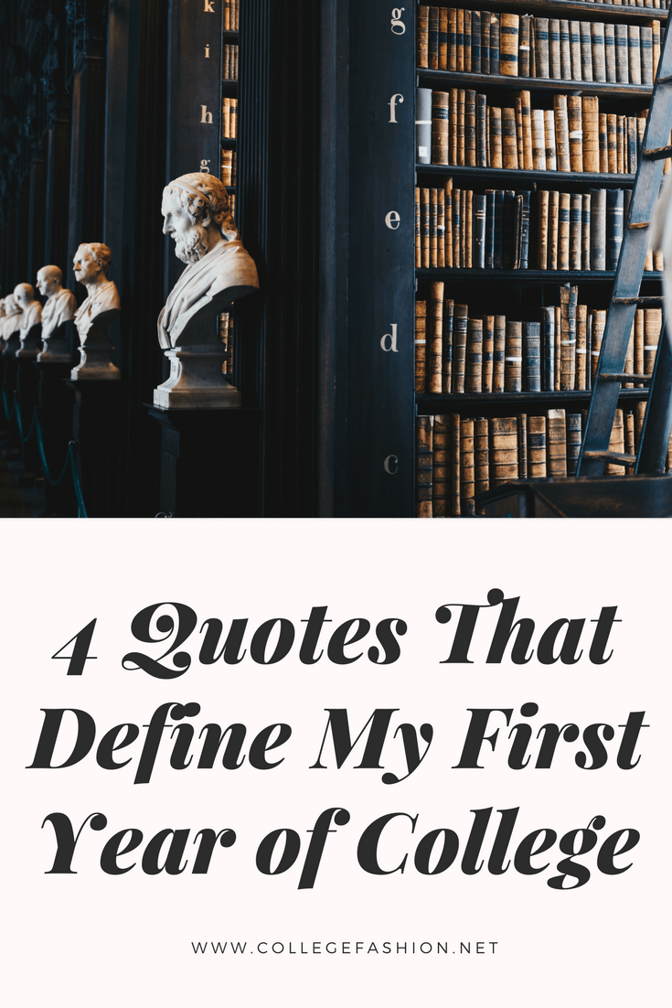 Quotes that have defined my first year of college