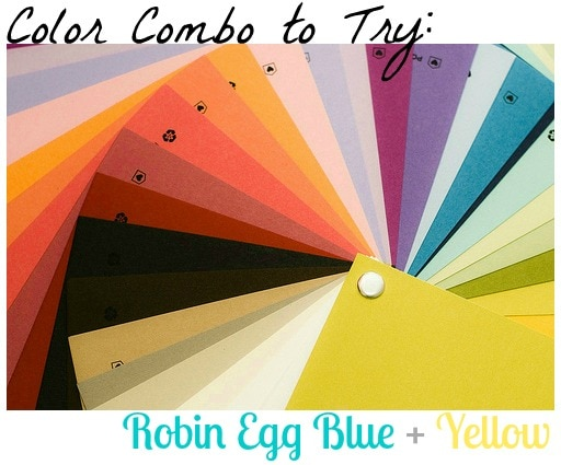 Color Combo to Try: Robin Egg Blue + Yellow