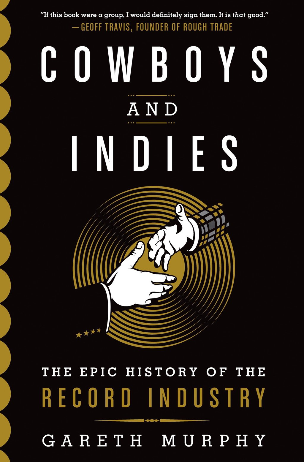 Cowboys and Indies by Gareth Murphy