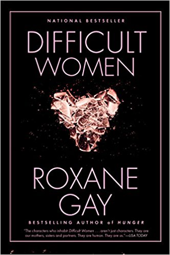 Difficult Women by Roxanne Gay