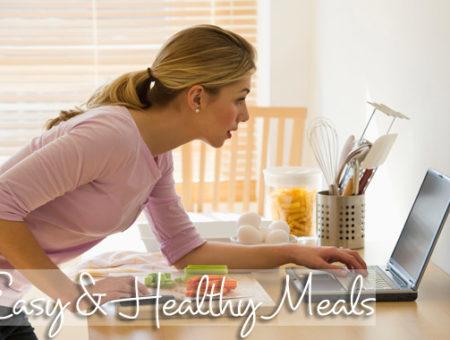 Easy & Healthy Meals