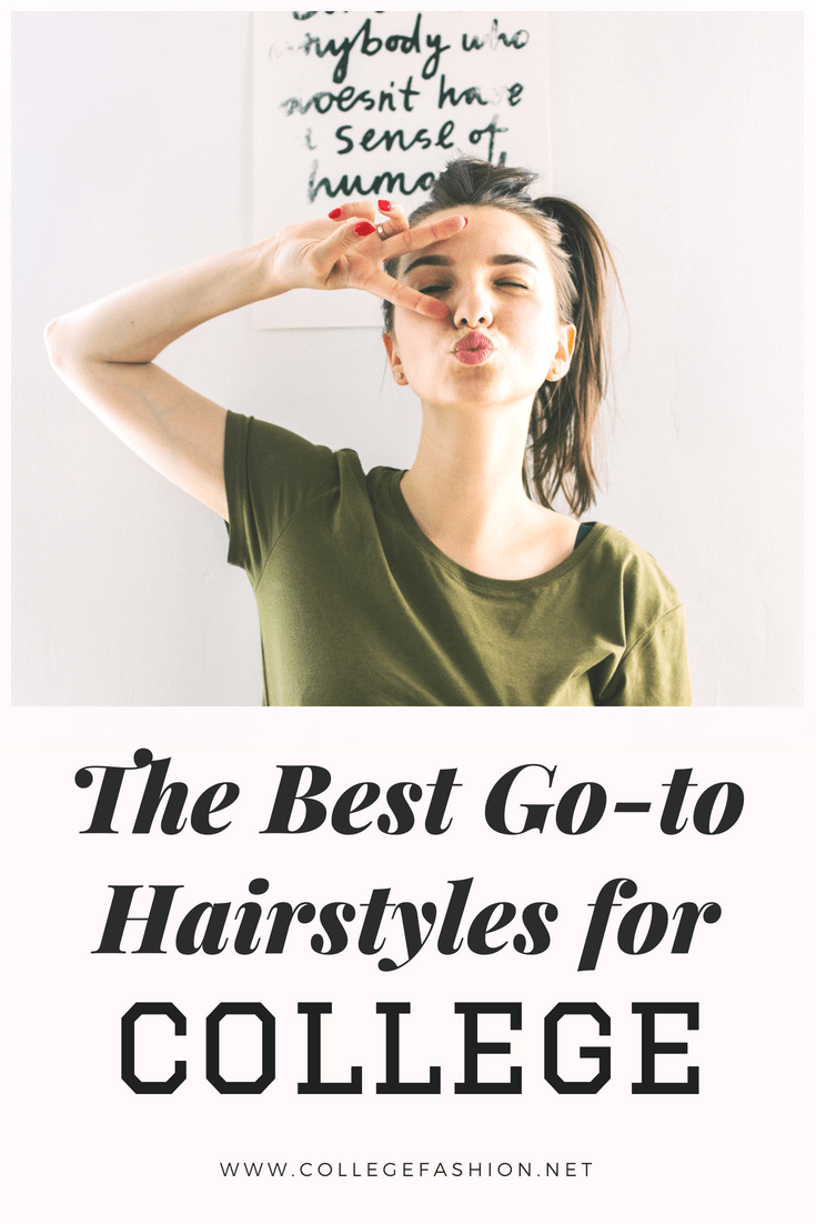 The Absolute Best Go-to Hairstyles for College - College Fashion