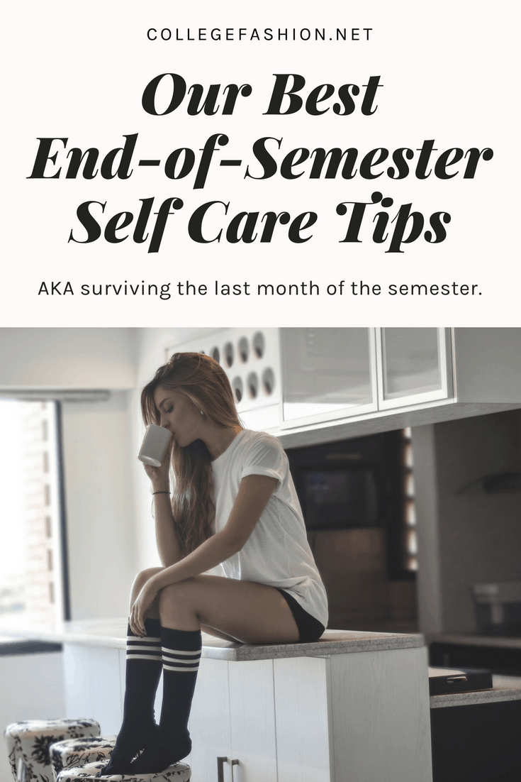 Our best end of semester self care tips: how to survive the end of the semester