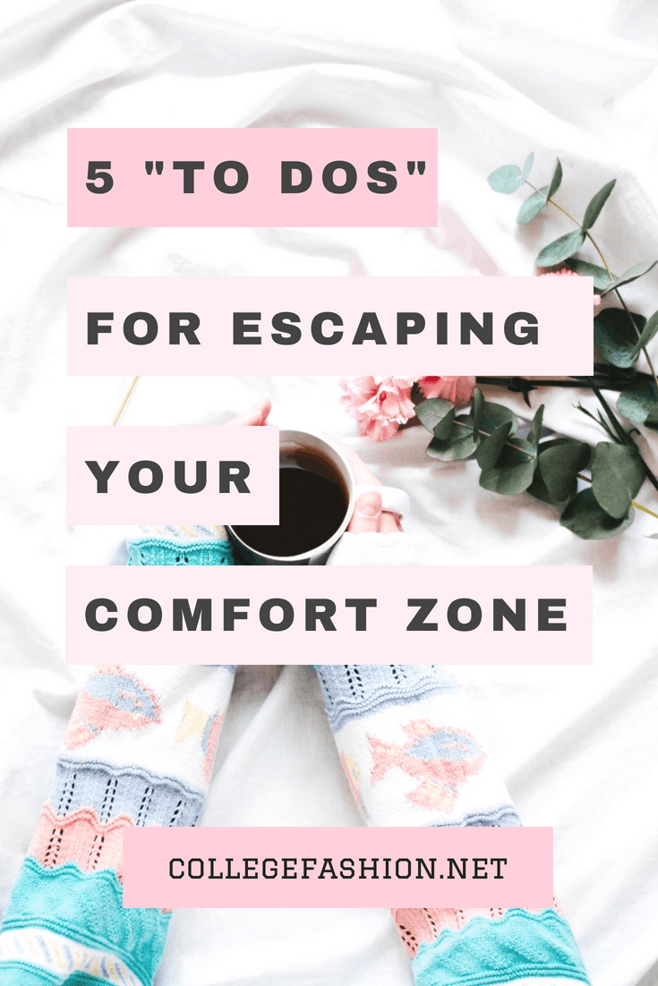 5 to dos for escaping your comfort zone this week
