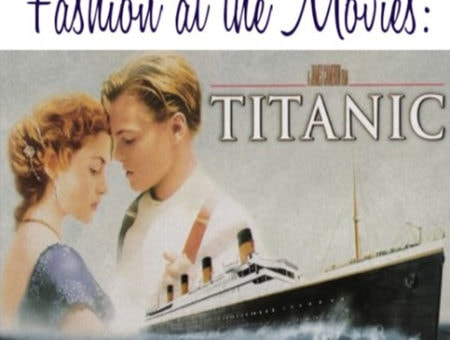 Fashion at the Movies: Titanic