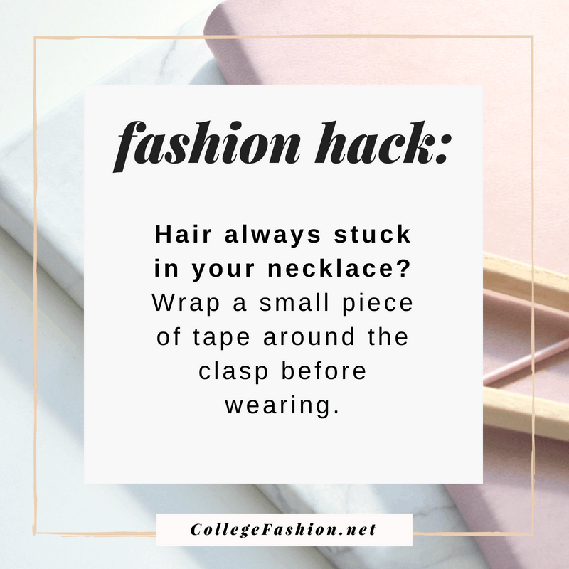 Fashion hack: Put tape around the clasp of a necklace to prevent it from snagging your hair