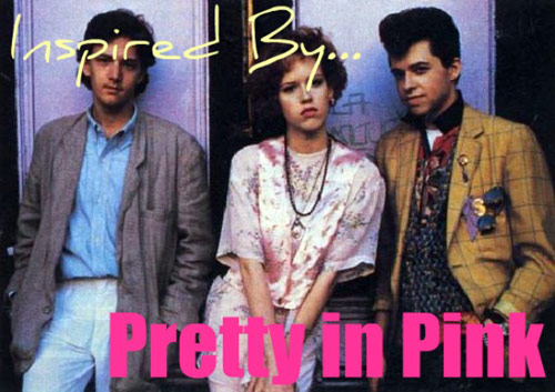 Fashion inspired by the movie Pretty in Pink