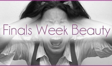 Finals Week Beauty