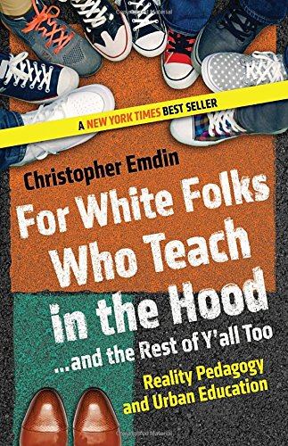 For White Folks Who Teach in the Hood book cover