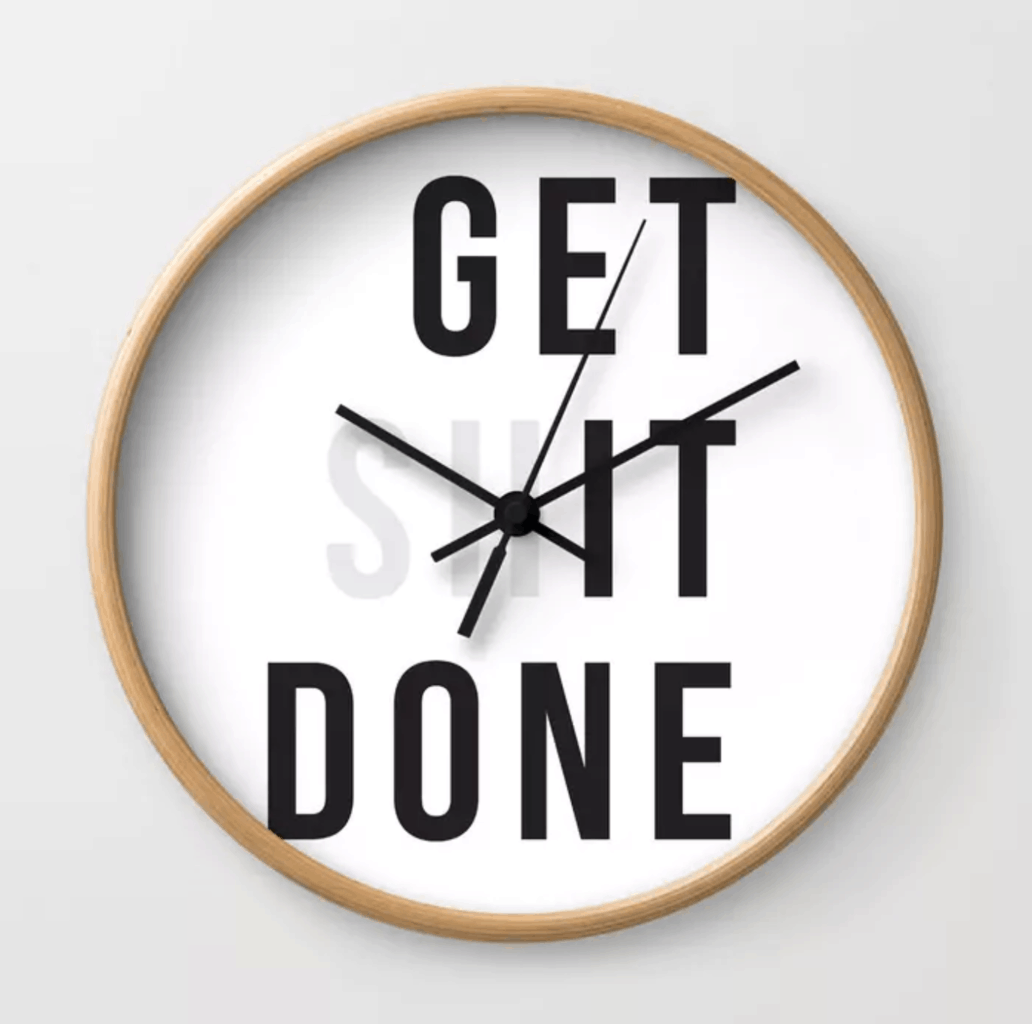 Get Shit Done wall clock from Society6