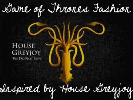 Got fashion house greyjoy