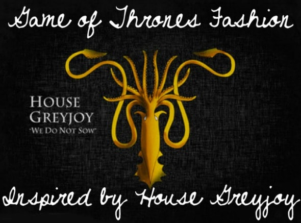 Got fashion house greyjoy