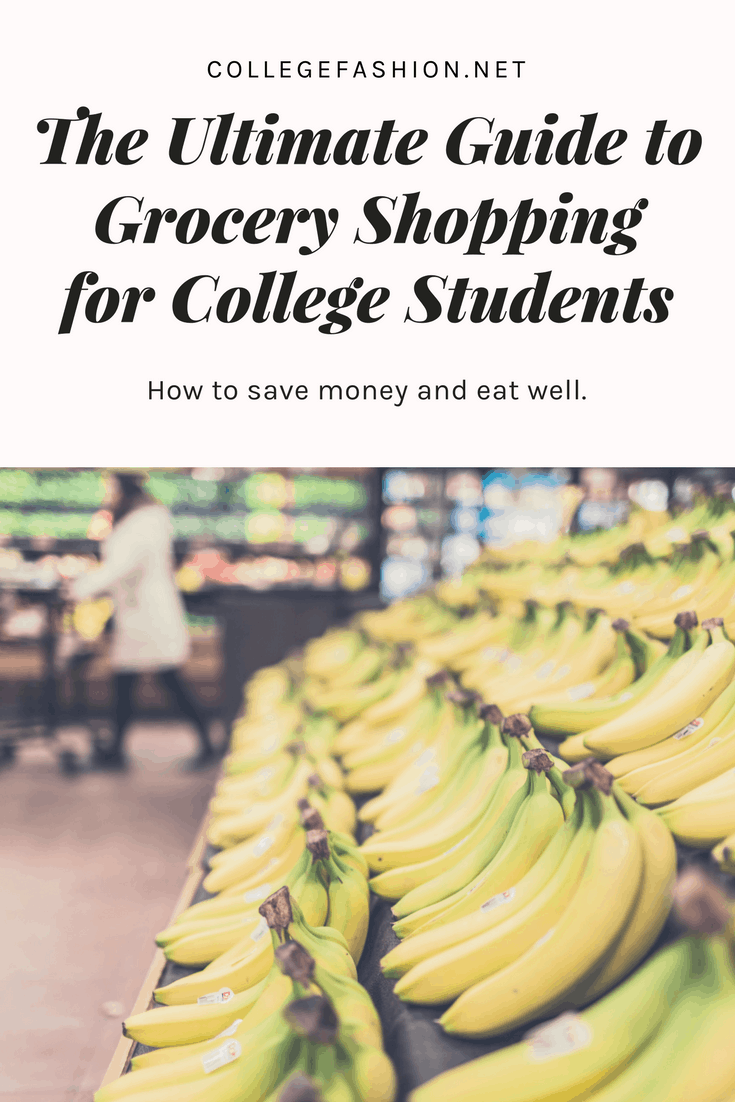 The ultimate guide to grocery shopping for college students: College grocery shopping guide to help you save money, eat well, and plan your meals ahead