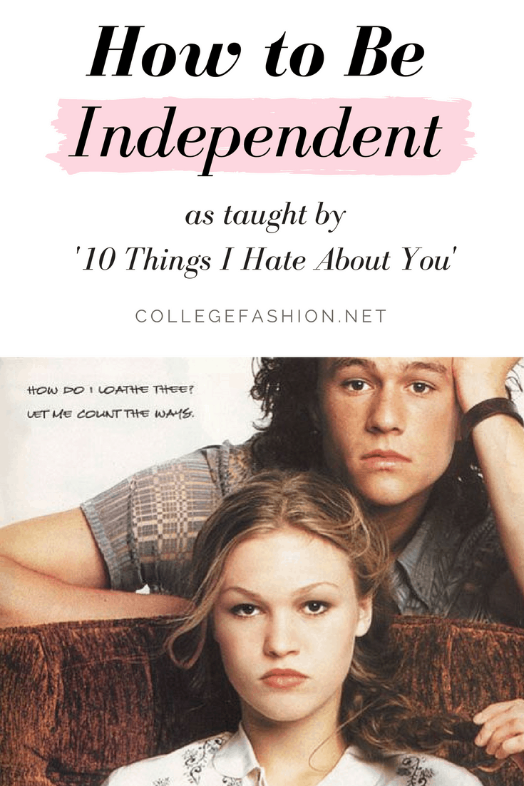 How to be Independent as taught by 10 Things I Hate About You