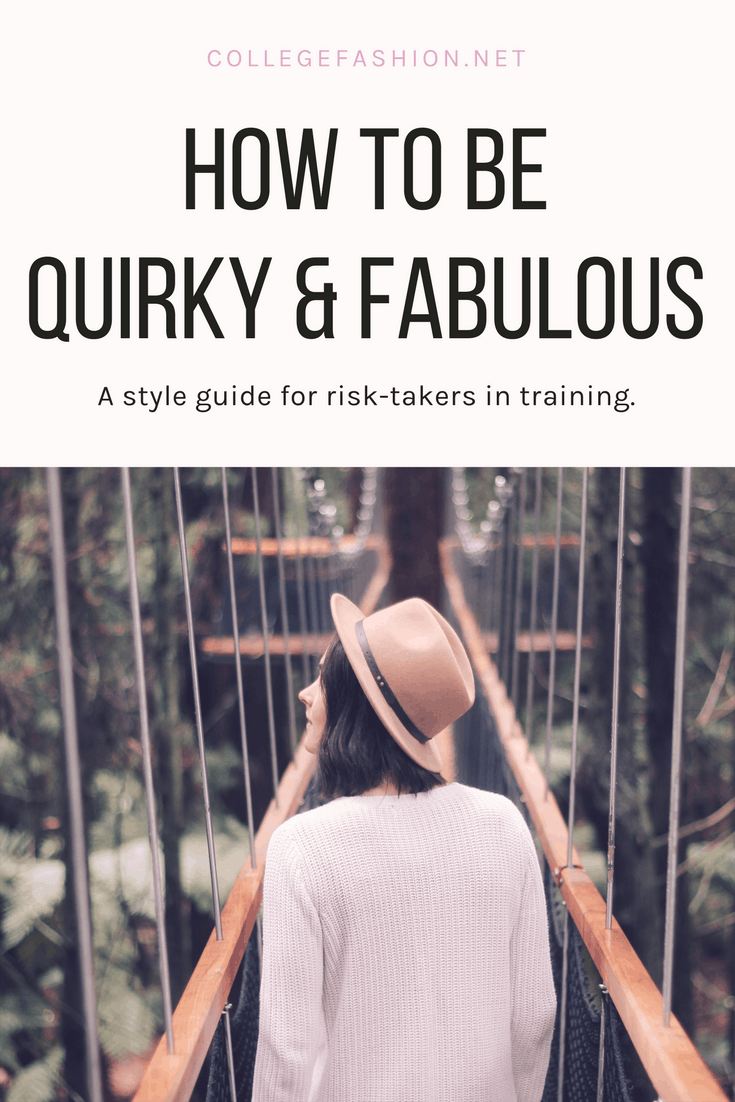 How to be quirky and fabulous -- a style guide for risk-takers in training