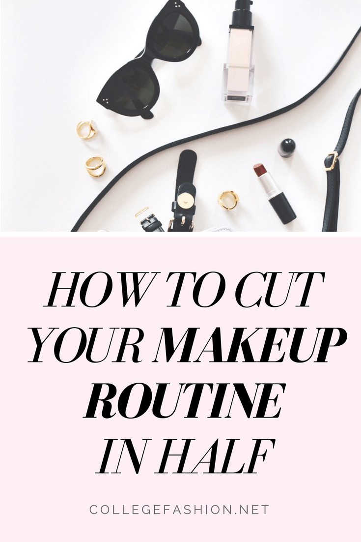 How to cut your makeup routine in half: Tips to streamline your morning routine and create a fast makeup routine for yourself