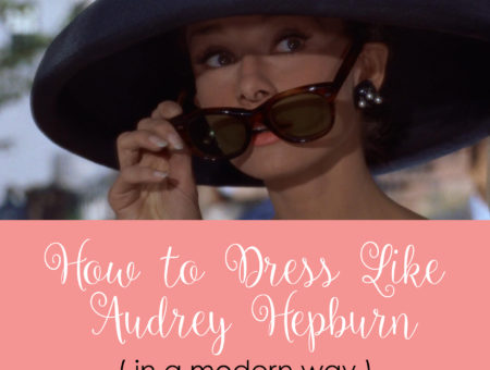 How to dress like Audrey Hepburn