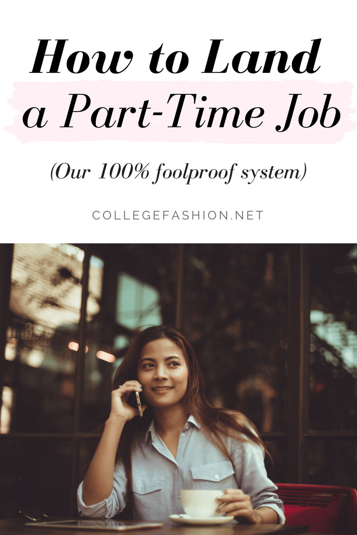 How to get a part time job: Our 100% foolproof system to help you find a job, ace the interview, and get hired