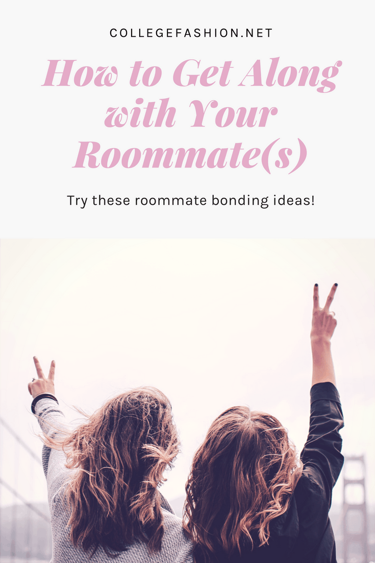 How to Get Along with Your Roommate: 5 roommate bonding activity ideas