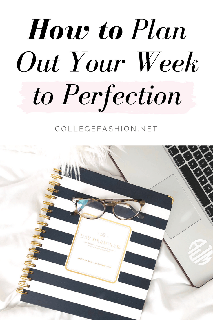 How to plan out your week to perfection: Tips on how to plan your week ahead of time to get more done