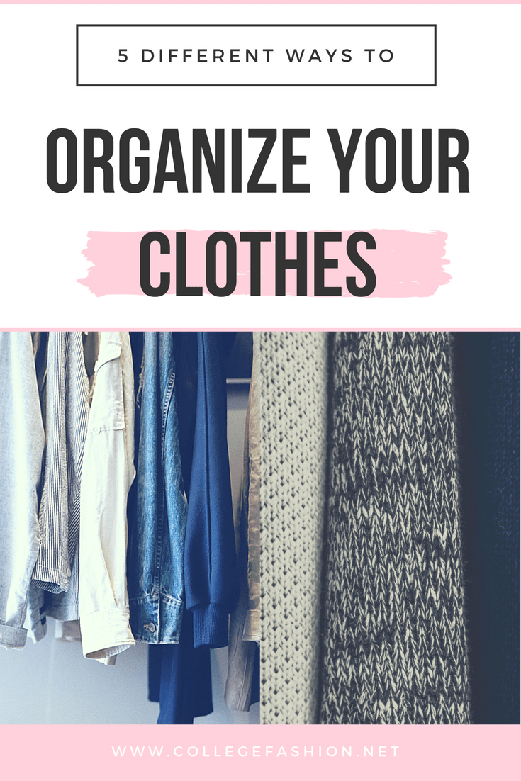 How to sort clothes in closet - 5 different ways to organize your clothes