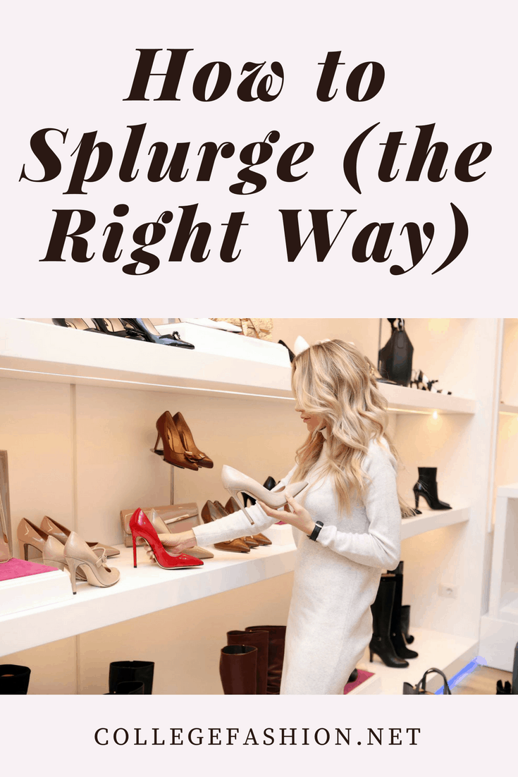 How to splurge the right way -- where to spend and where to save, plus how to calculate cost per wear