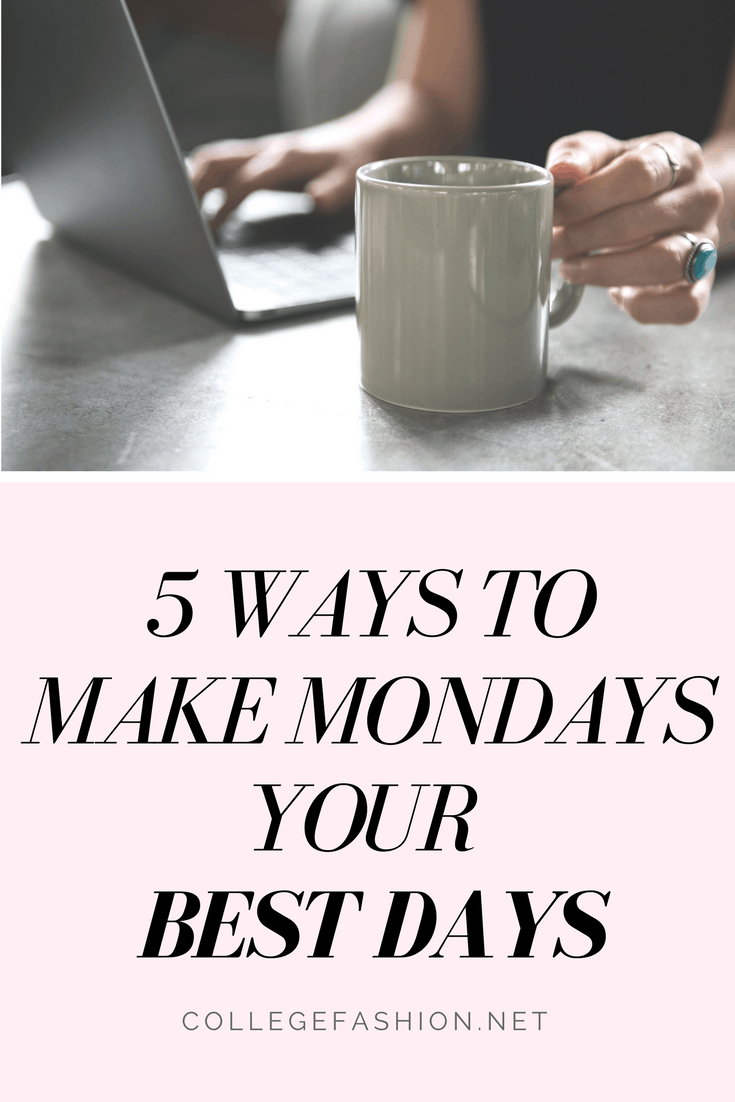 How to make Mondays your best days - tips and tricks to survive monday