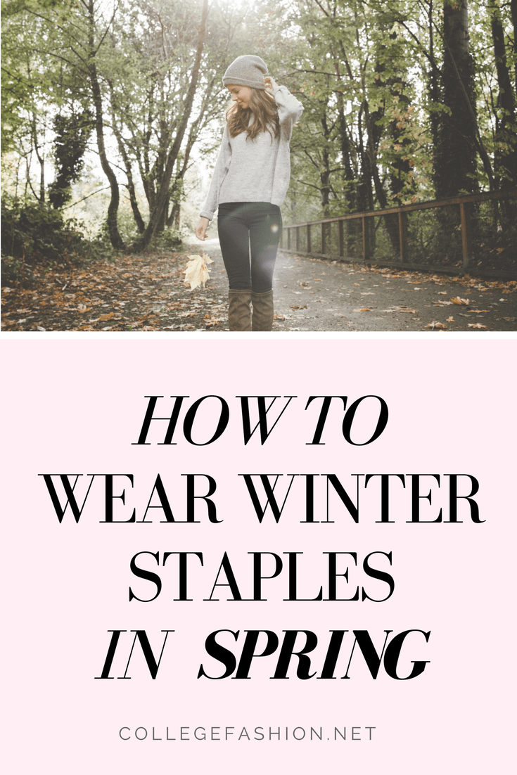 How to wear winter clothes in spring: Tips for transitioning your wardrobe from winter to spring