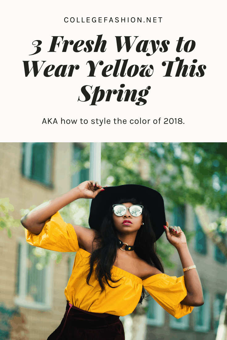 3 fresh ways to wear yellow this spring - how to wear yellow like a fashion girl