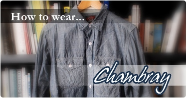 How to Wear Chambray