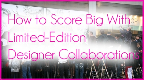 How to Score Big With Limited Edition Designer Collaborations